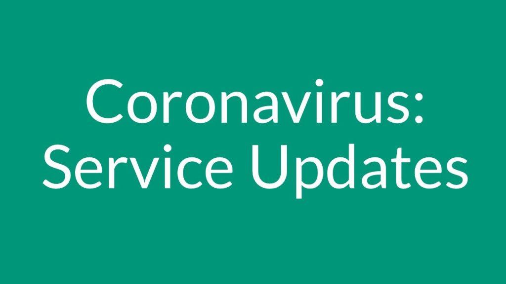 Coronavirus service updates